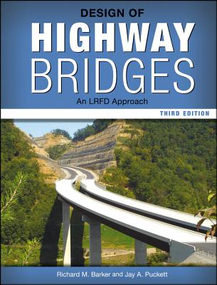 Design of Highway Bridges By Barker, Richard M./ Puckett, Jay A.