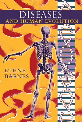 Diseases and Human Evolution By Barnes, Ethne