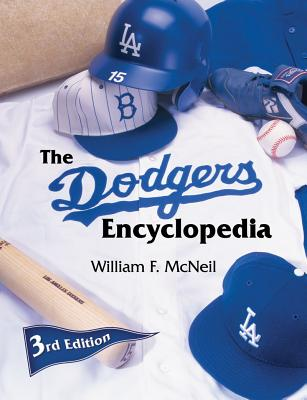 The Dodgers Encyclopedia By McNeil, William F.